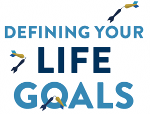 Defining Your Life Goals