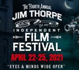 Jim Thorpe Independent Film Festival - April 22 - 25, 2021