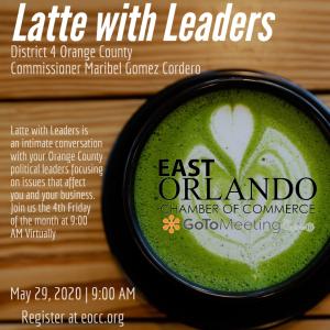 Latte with Leaders - May 29 2020 Commissioner Maribel Gomez Cordero