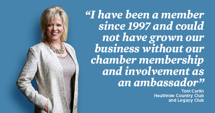 Toni Curlin image with text: I have been a member since 1997 and could not have grown our business iwthout our chamber membership and involvement as an ambassador. Toni Curlin, Heathrow County Club and Legacy Club