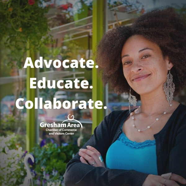 Advocate Educate Collaborate Gresham Area Chamber of Commerce