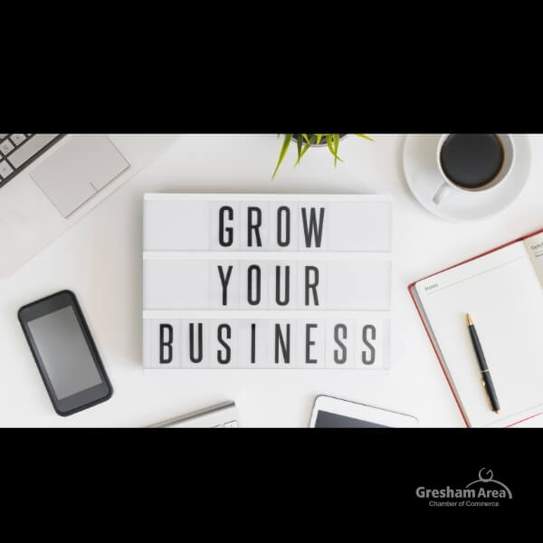 Grow your business with the Gresham Area Chamber