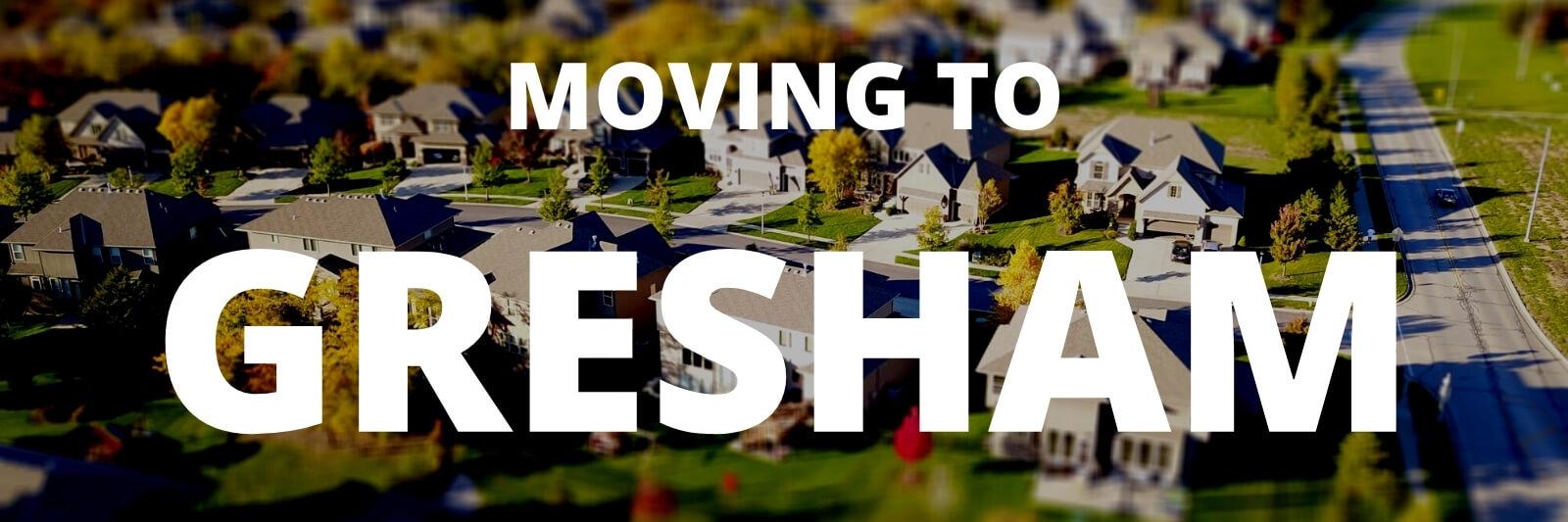 Moving to Gresham Oregon