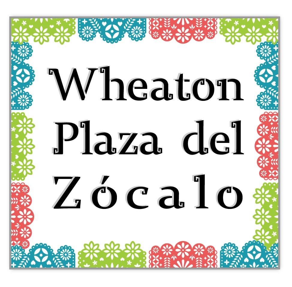 Wheaton Plaza del Zócalo ARTWORK