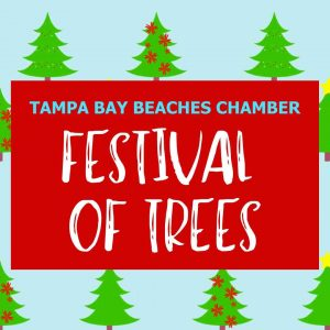 Festival of Trees - Tampa Bay Beaches Chamber of Commerce