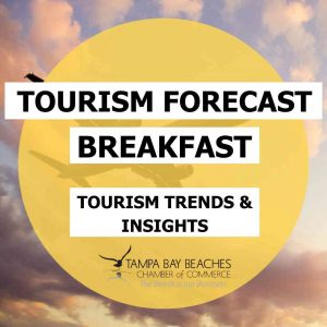 Tourism Forecast Breakfast - Tampa Bay Beaches Chamber of Commerce