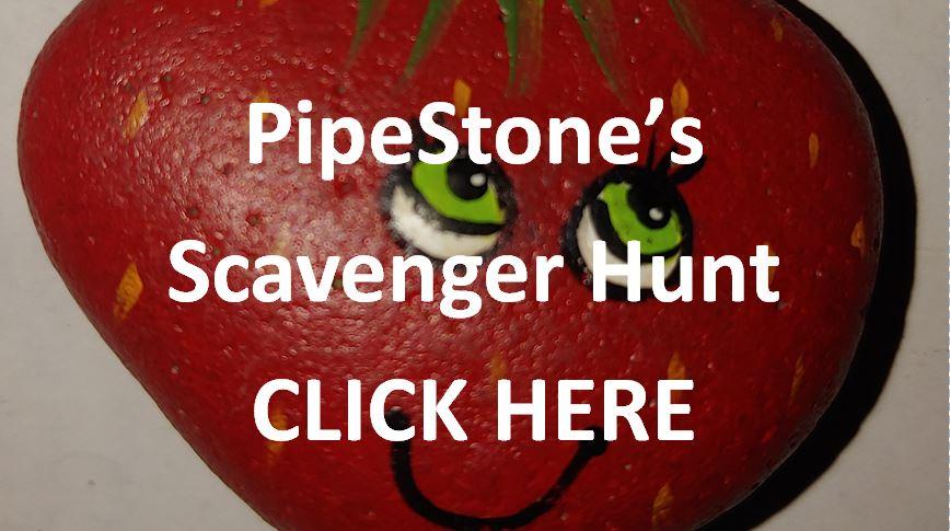 Click Here for PipeStone Scavenger Hunt