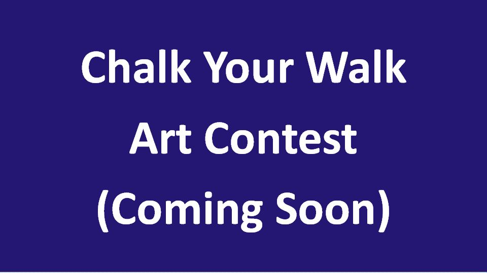 Chalk Your Walk Art Contest (Coming Soon)