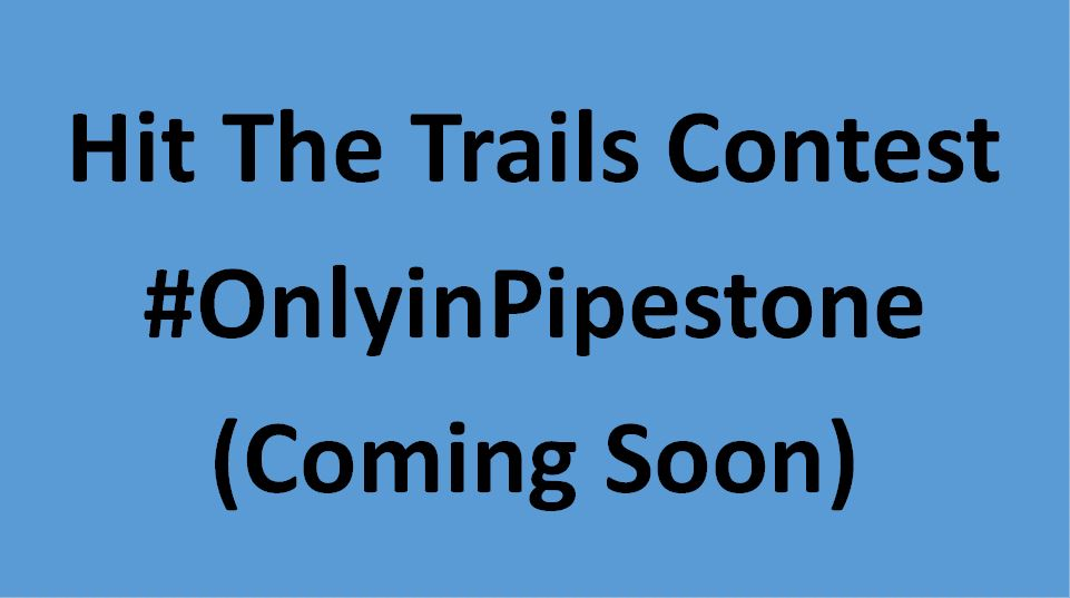 Hit The Trails #OnlyinPipestone Contest (Coming Soon)