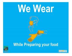 We Wear Masks& Gloves Food Prep