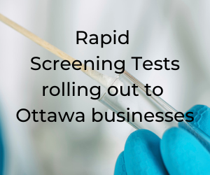 Rapid Screening Tests rolling out to Ottawa SMEs (2)