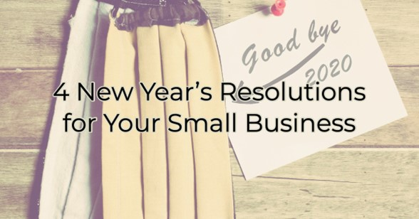 4 New Years Resolutions for your Small Business