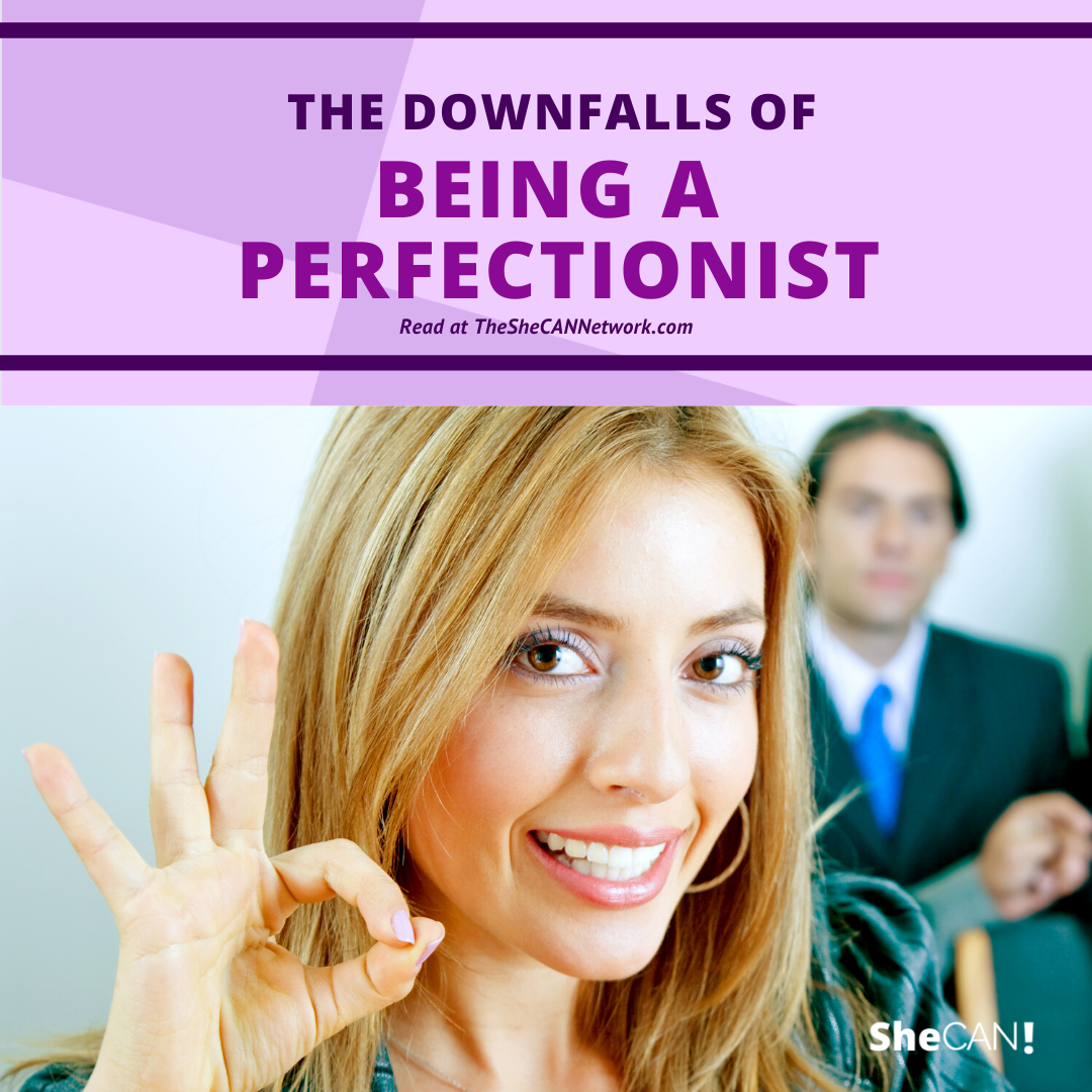 The SheCAN! Network - the downfalls of being a perfectionist