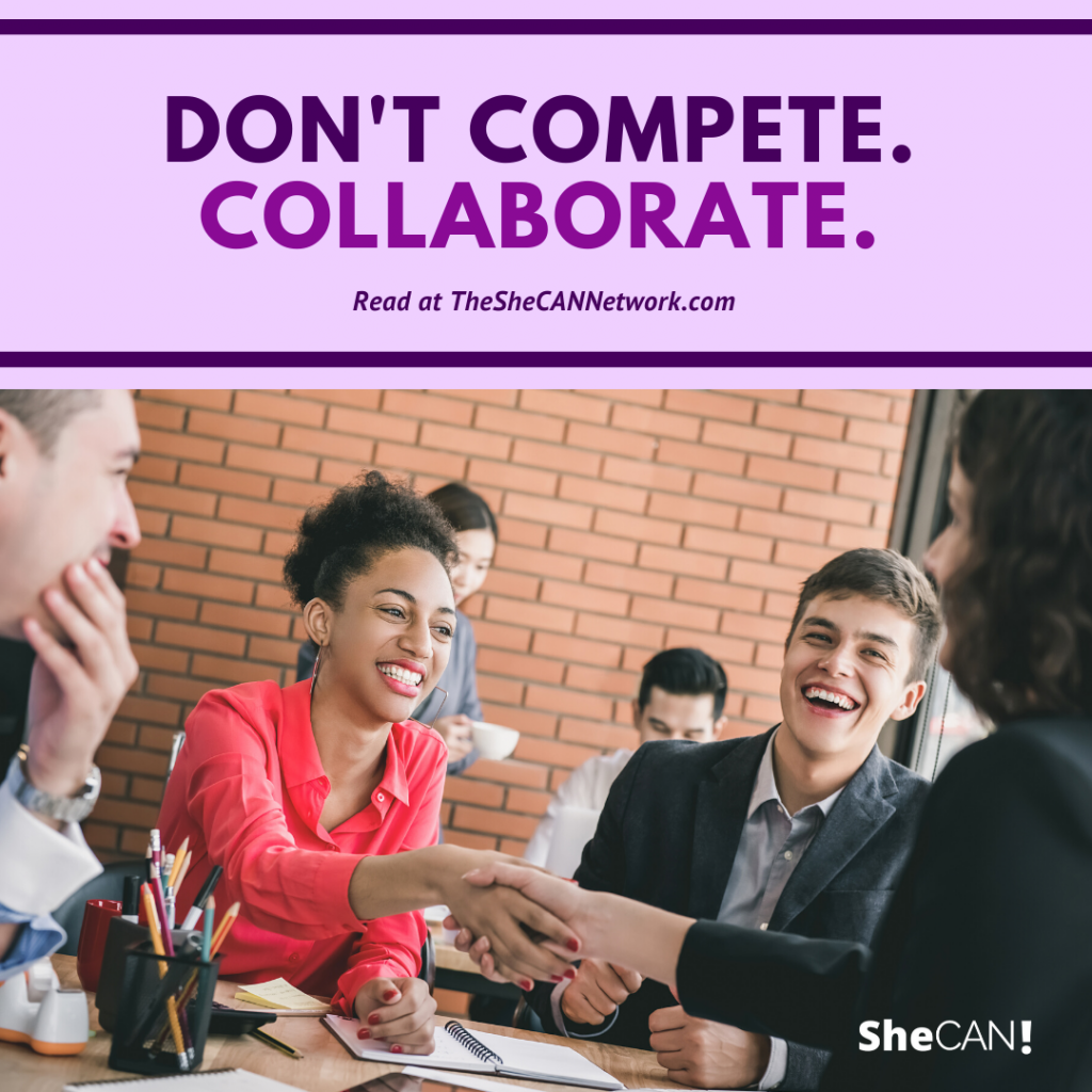 The SheCAN! Network- Don't Compete. Collaborate.