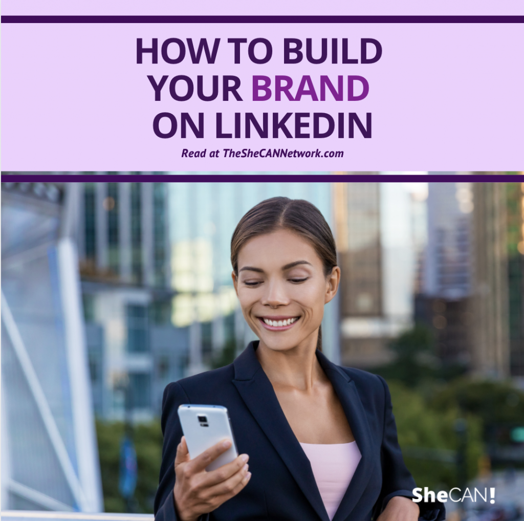 The SheCAN! Network- how to build your brand and linkedIn