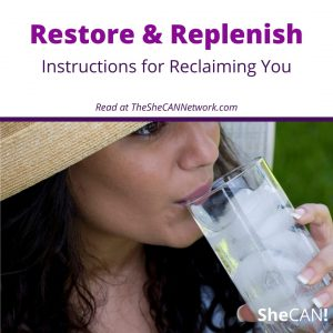 The SheCAN! Network-restore and replenish reclaiming you
