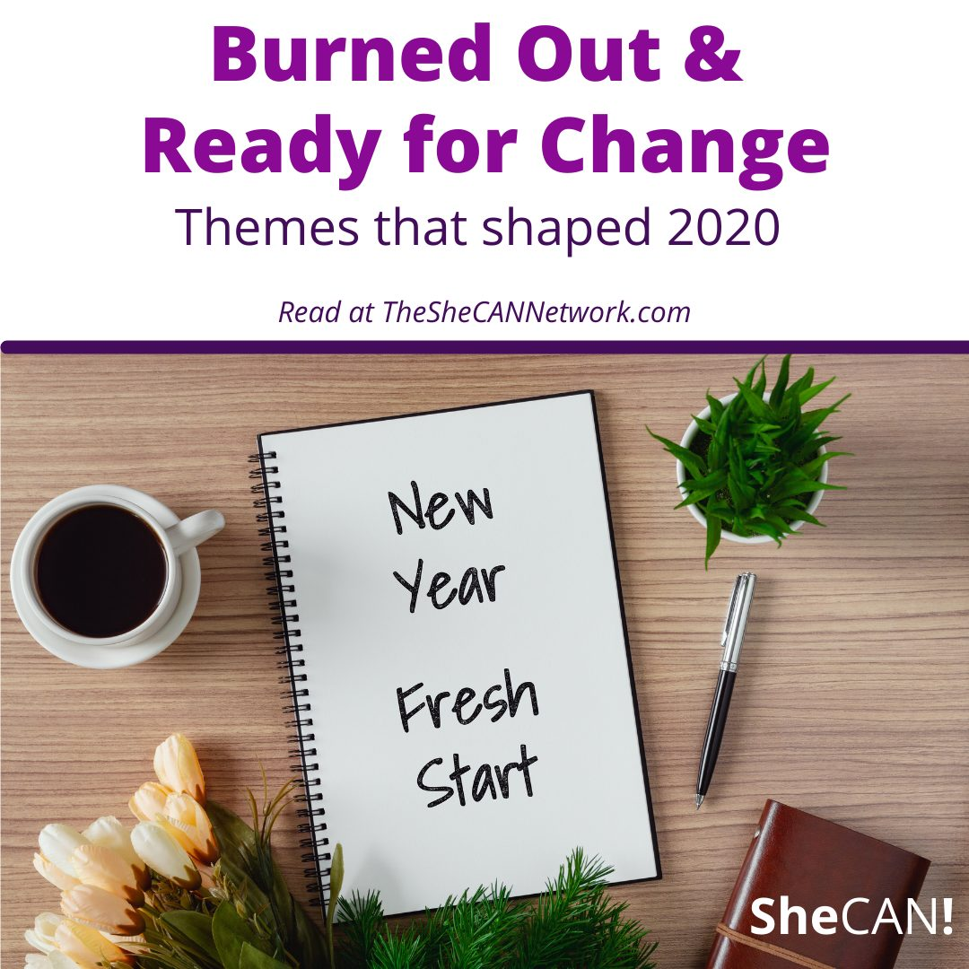 The SheCAN! Network- burned out and ready for change