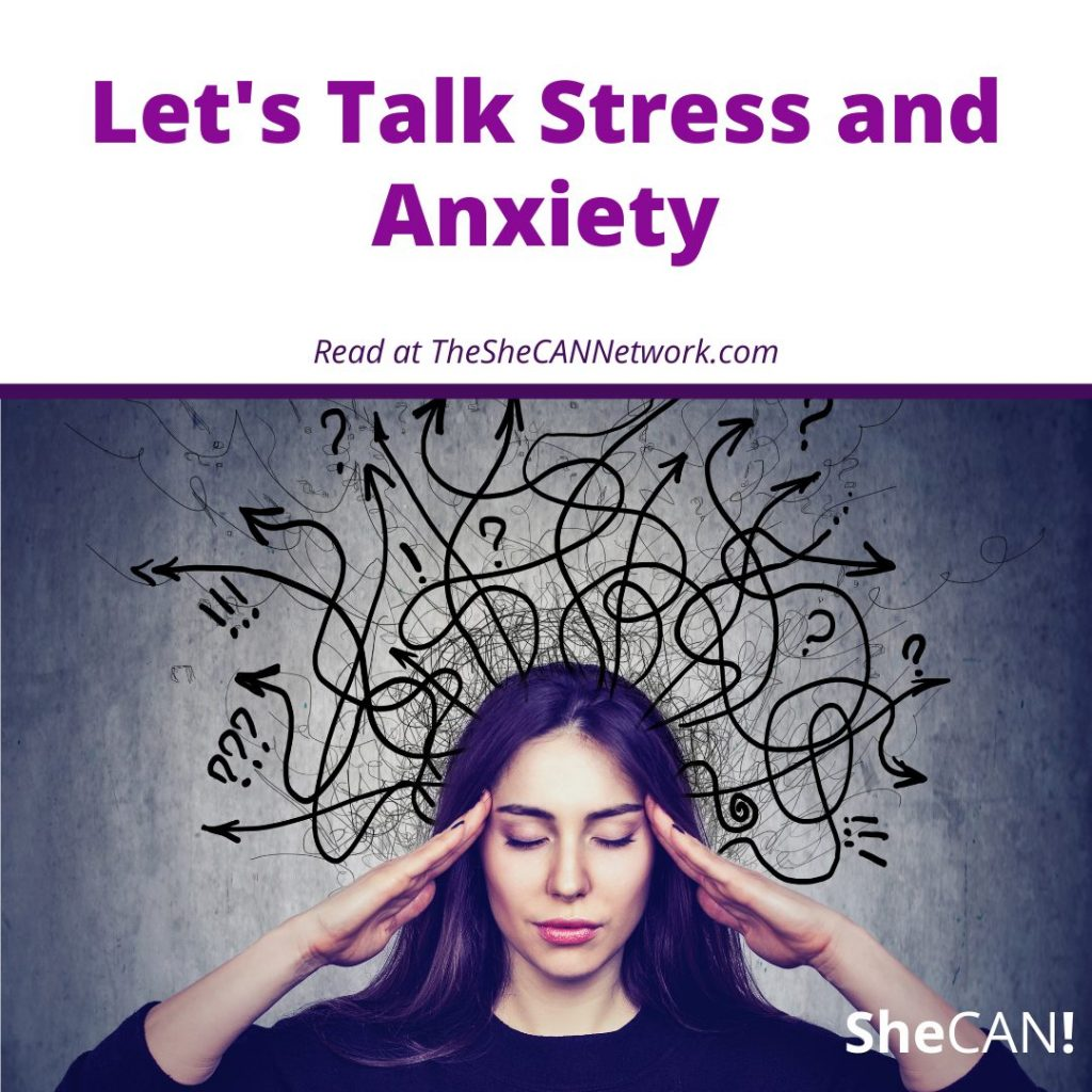 The SheCAN! Network-let's talk stress and anxiety