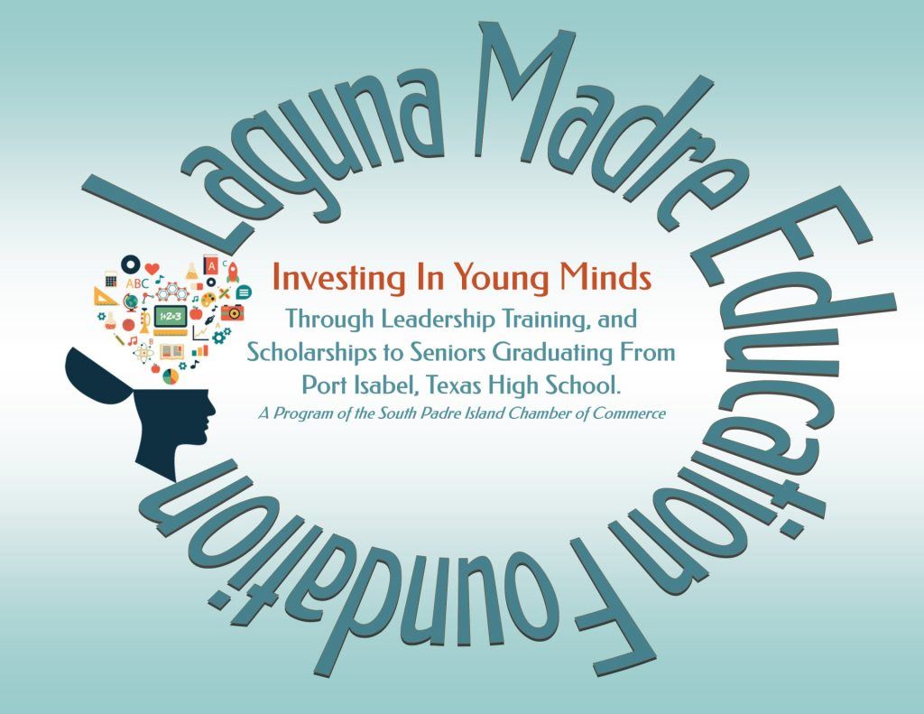 Laguna madre eductation foundation - investing in young minds through ledership training, and scholarships to seniors graduation from port isabel texas high school