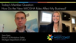 Member Question New MIOSHA Rule Affect Business