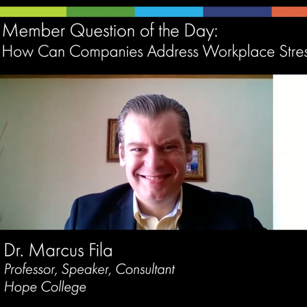How Can Companies Address Workplace Stress? Dr. Marcus Fila