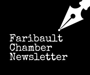 Faribault Chamber Newsletter in white writing on black background with pen graphic in corner