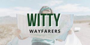 witty wayfarers