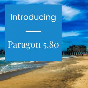 Introducing Paragon 5.80