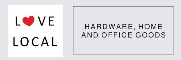 Love Local Hardware, Home and Office Goods
