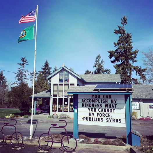 Reader board outside the Sequim-Dungeness Valley Chamber of Commerce and Visitor Information Center reads: You can accomplish by kindness what you cannot by force. Pubilius Syrus