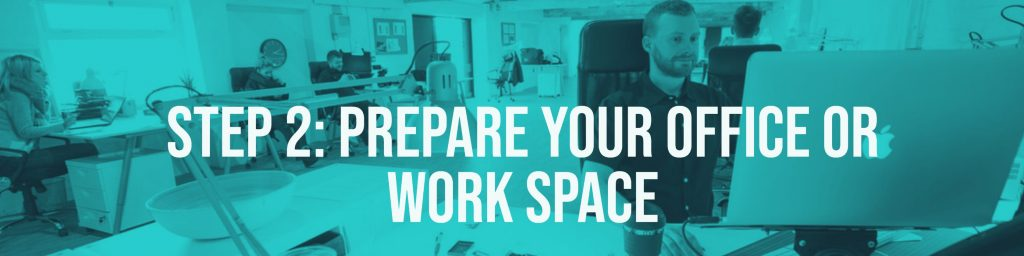 Step 2 Prepare Your Office Work Space