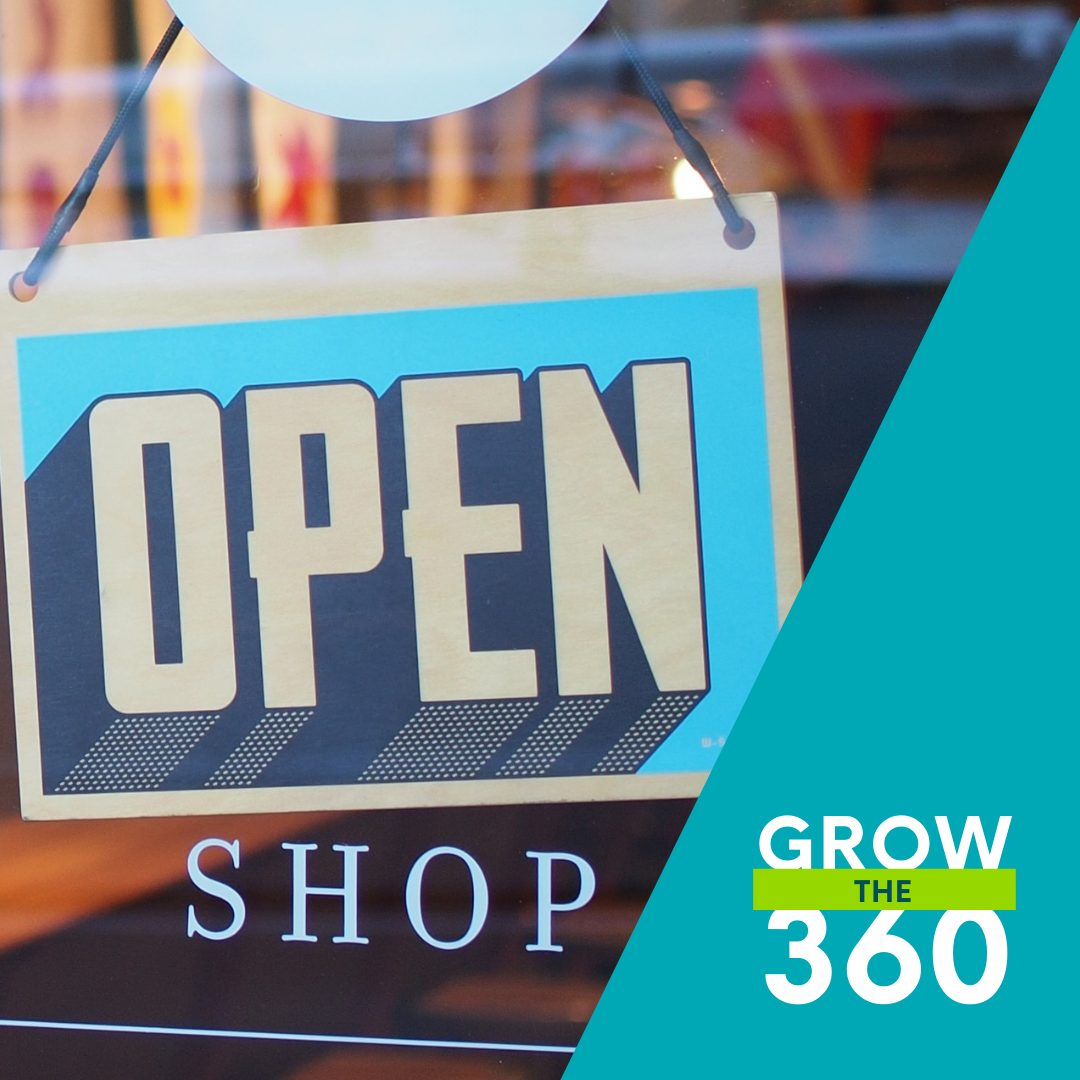 Image of an open sign in a shop window with a triangle in the lower right hand corner of the image with the words Grow the 360 in it.