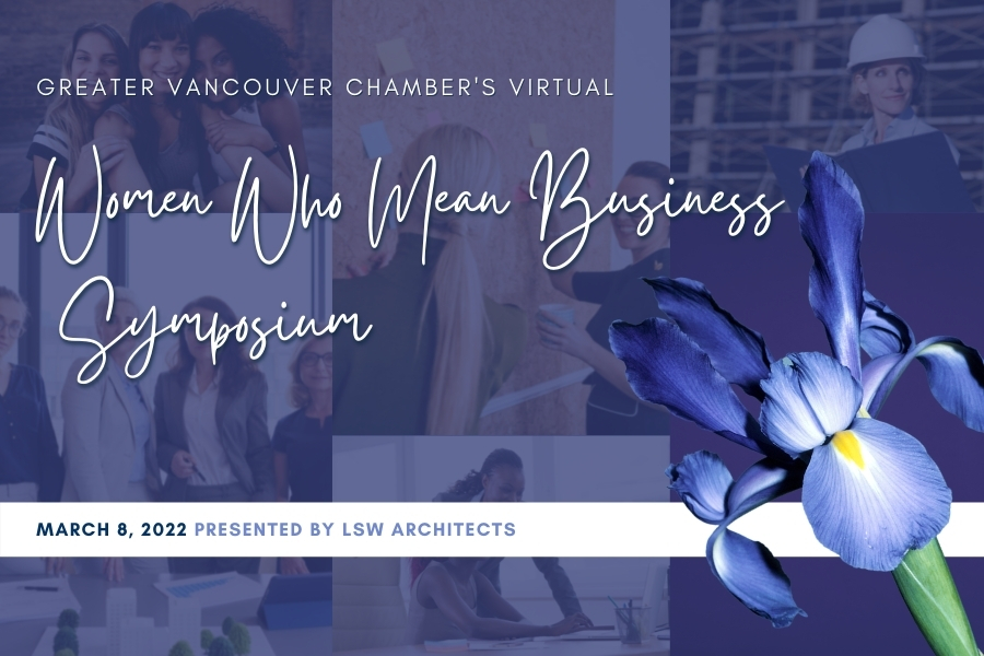 Presentation Slide for the Women Who Mean Business 2022 Symposium sponsored by LSW Architects with a background image that shows a variety of women in different industries with a picture of an iris flower in the foreground.