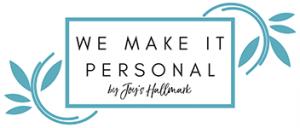 We Make It Personal / Joy's Hallmark
