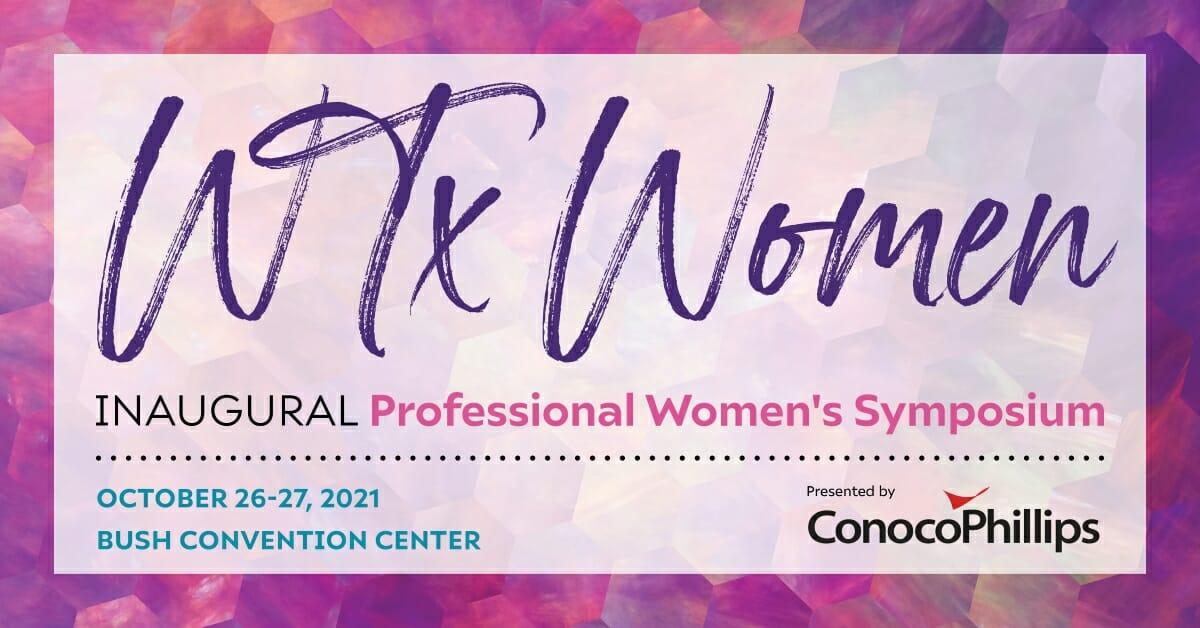 2021 WTX Women: Professional Women's Symposium - Midland Chamber of Commerce