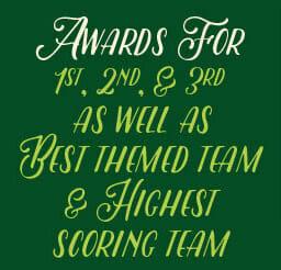 Awards for 1st, 2nd, & 3rd as well as best themed team & highest scoring team