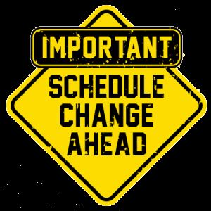 Schedule Change Ahead