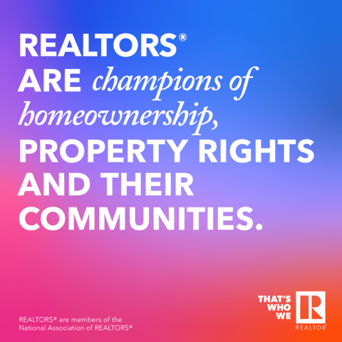 REALTORS® are champions of homeownership, property rights and their communities
