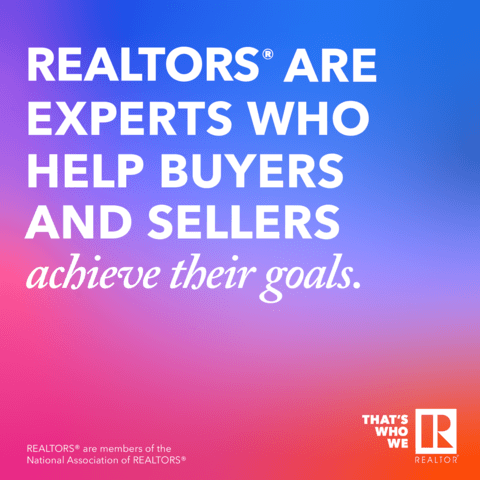 REALTORS® are Experts who Hlep Buyers and Sellers Achieve Their Goals