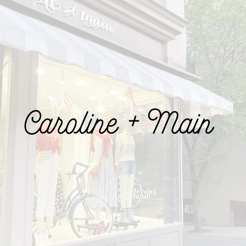 Caroline + Main