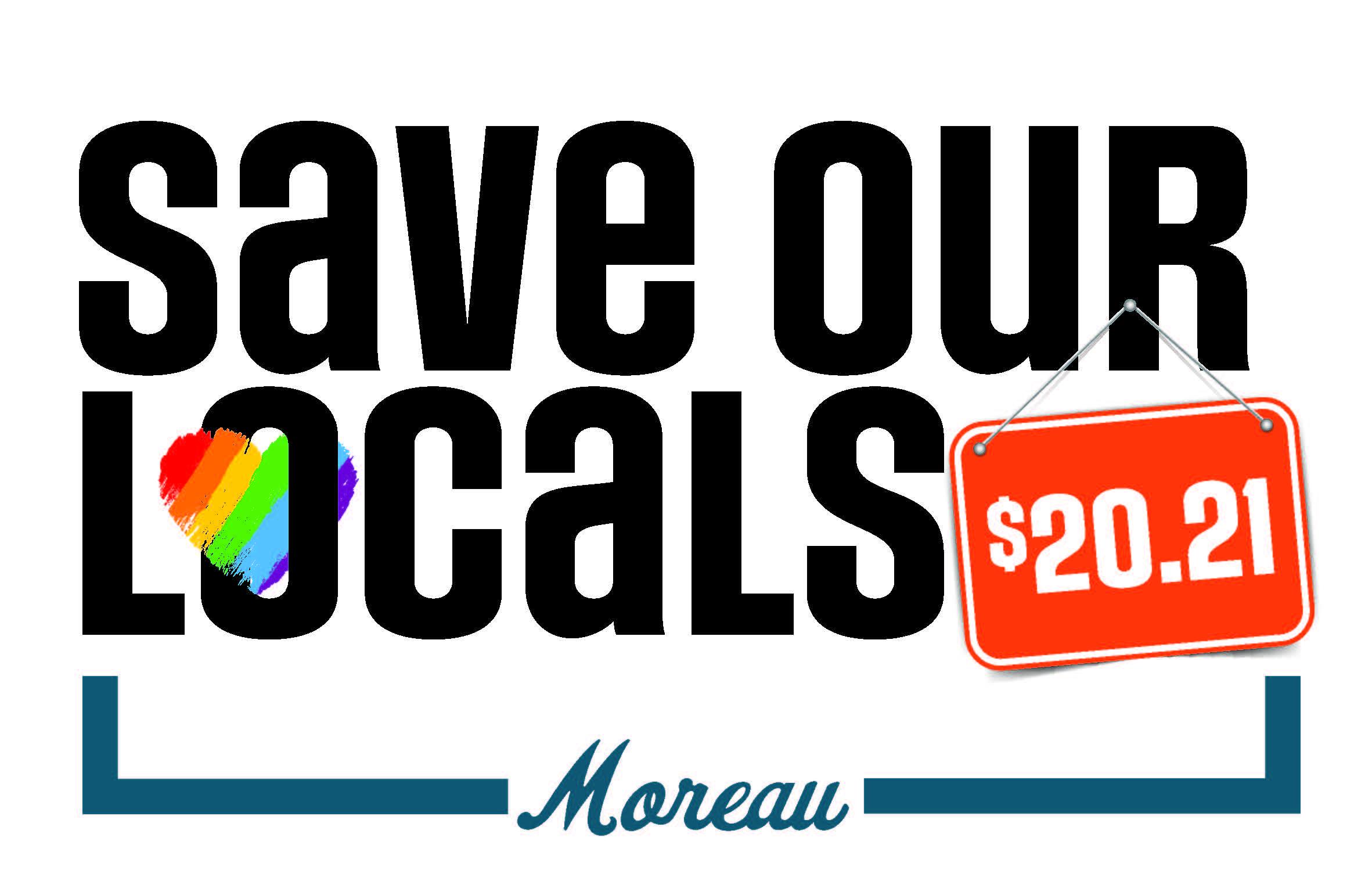 Save Our Locals 2021 Moreau