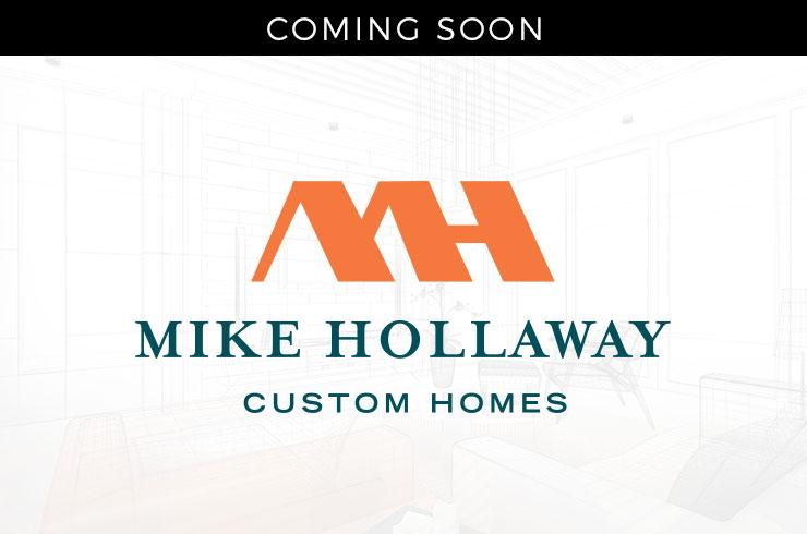 Mike Hollaway Custom Homes