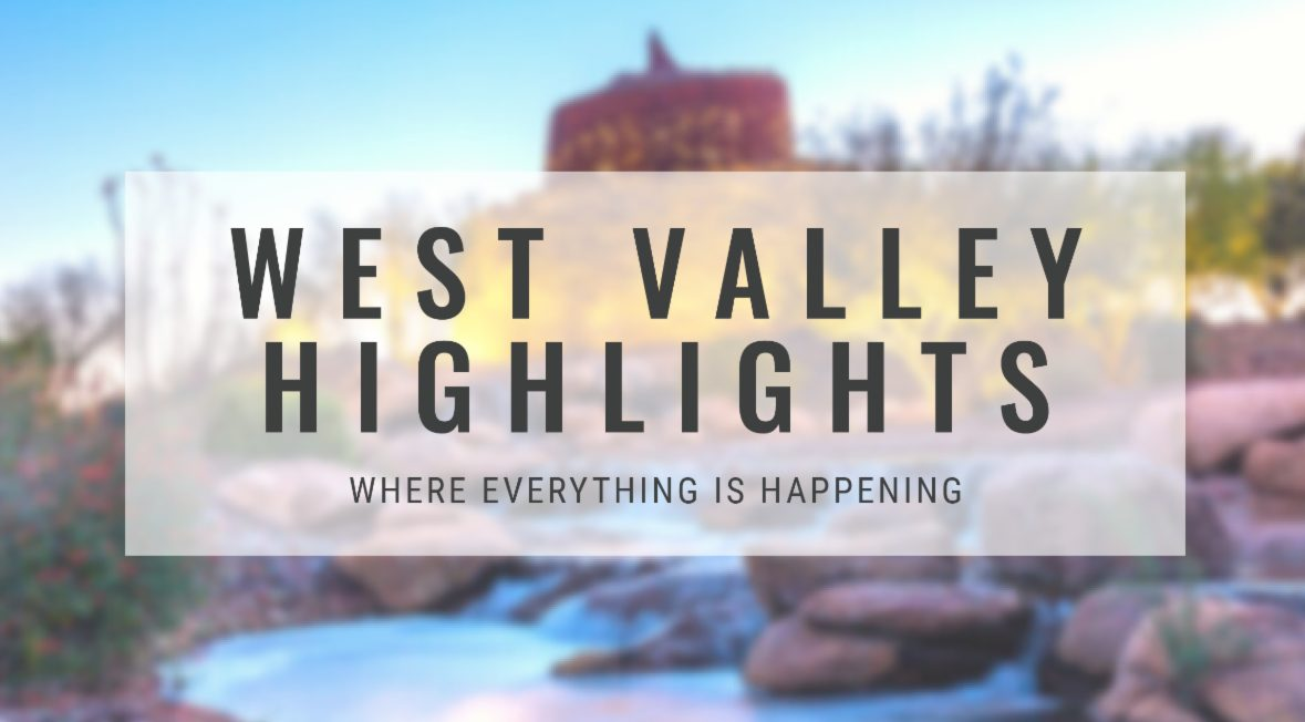 West Valley Highlights