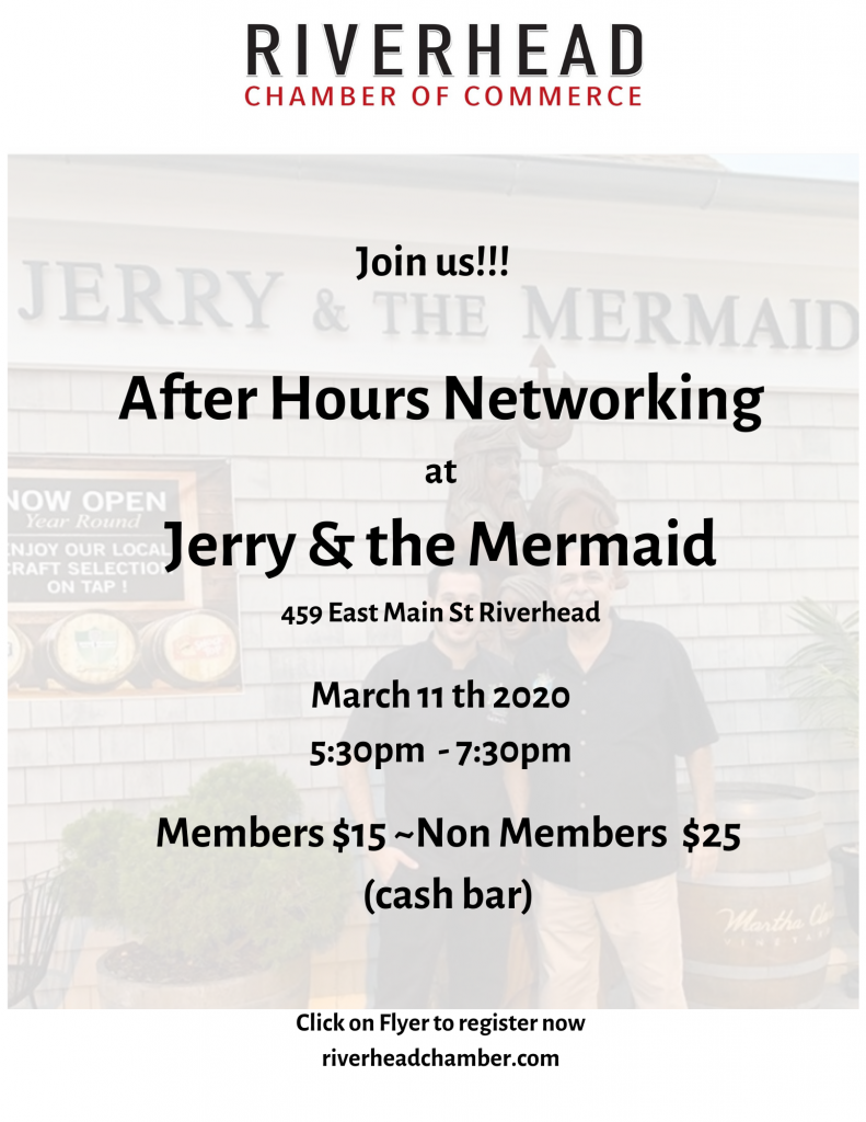 After Hours Networking at Jerry & the Mermaid 459 East Main St Riverhead March 11th 2020 5_30pm -7_30pm