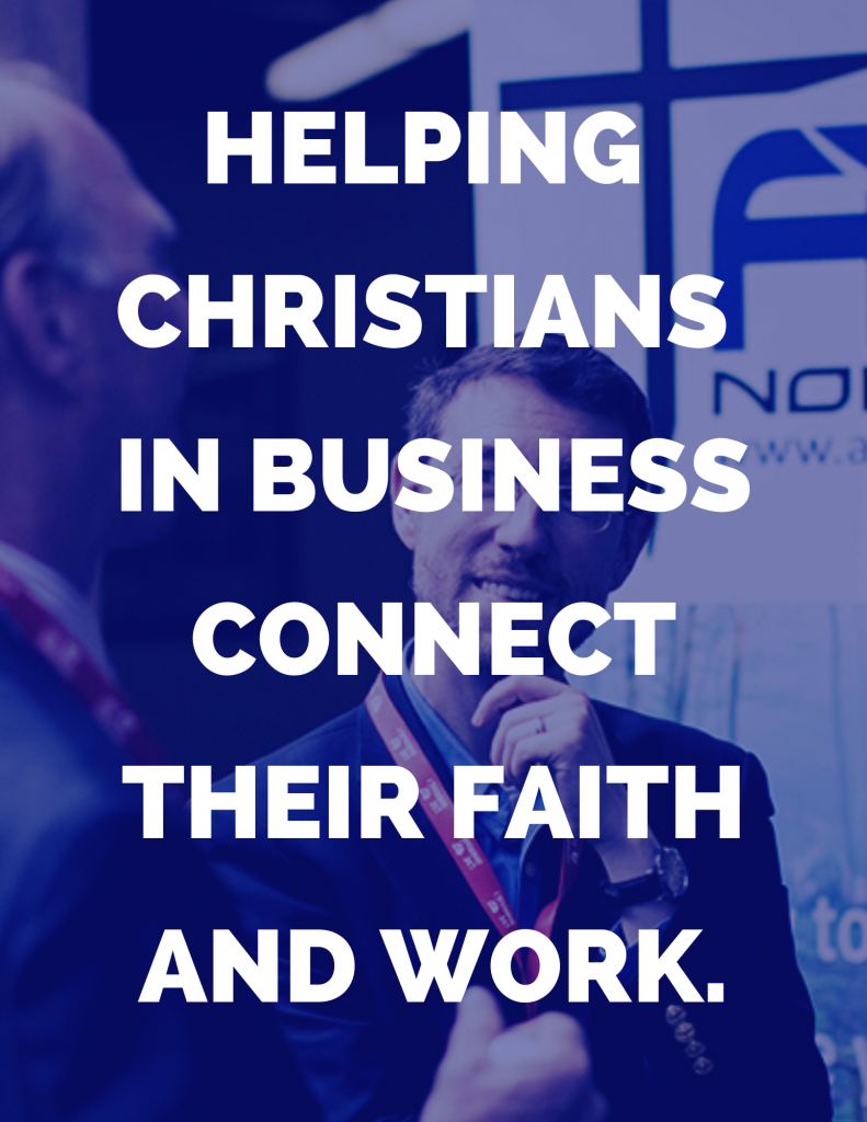 Helping Christians in business connect their faith and work