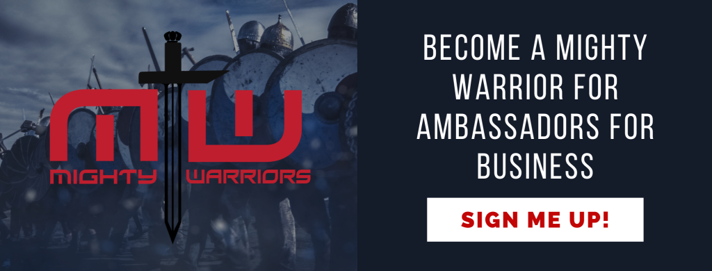 be a mighty warrior for ambassadors for business