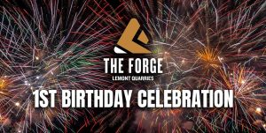 The Forge logo, 1st Birthday Celebration text, with fireworks in background