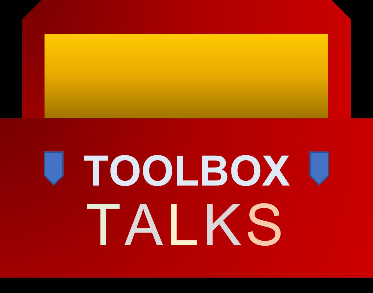 Toolbox Talks  (coming soon)